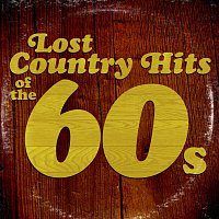 Různí interpreti – Lost Country Hits of the 60s