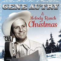 Gene Autry – Gene Autry: A Melody Ranch Christmas