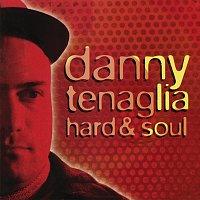Danny Tenaglia – Hard & Soul