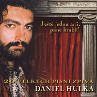 Daniel Hůlka – Ještě jednu árii, pane hrabě!