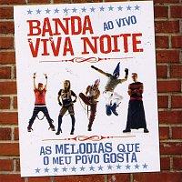 Banda Viva Noite – As Melodias Que Meu Povo Gosta