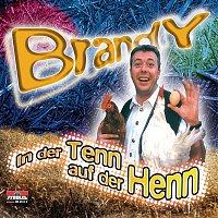 Brandy – In der Tenn auf der Henn