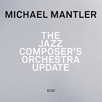 Michael Mantler – The Jazz Composer's Orchestra - Update [Live]
