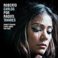 Raquel Tavares – Como É Grande o Meu Amor por Voce