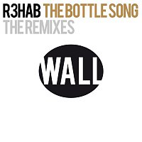 R3hab – The Bottle Song (The Remixes)