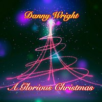 Danny Wright – A Glorious Christmas