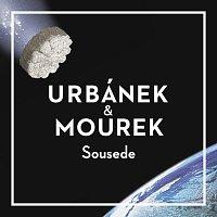 Urbánek & Mourek – Sousede