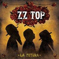 ZZ Top – La Futura [Deluxe Version]