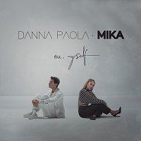 Danna Paola, MIKA – Me, Myself