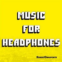 Robert Qwarforth – Music for Headphones