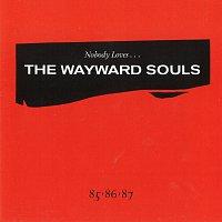 The Wayward Souls – Nobody Loves...