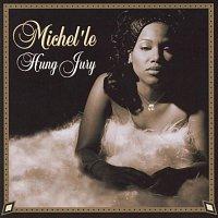 Michele – Hung Jury