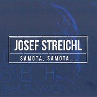 Josef Streichl – Samota, samota...
