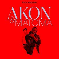Akon, Matoma – Stick Around