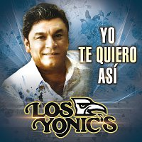 Los Yonic's – Yo Te Quiero Así