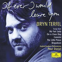 Bryn Terfel, English Northern Philharmonia, Paul Daniel – Bryn Terfel - If Ever I Would Leave You