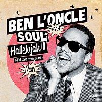 Ben L'Oncle Soul – Hallelujah !!! (J'Ai Tant Besoin De Toi)