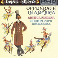 Arthur Fiedler, Jacques Offenbach – Offenbach In America