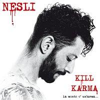 Nesli – Kill Karma [La Mente E' Un' Arma...]