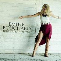 Emilie Bouchard – Tout ce qu'il me faut