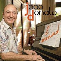 Joao Donato, Joaozinho Donato, Alaíde Costa – E Menina