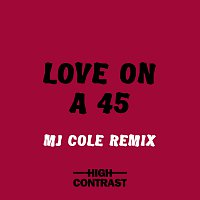 High Contrast – Love On A 45 [MJ Cole Remix]
