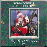 Rob McConnell And The Boss Brass – Big Band Christmas