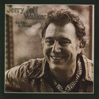 Jerry Jeff Walker – Too Old To Change