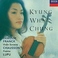 Kyung Wha Chung, Radu Lupu, Royal Philharmonic Orchestra, Charles Dutoit – Franck / Debussy: Violin Sonatas / Chausson: Poeme