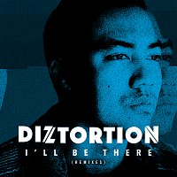 Diztortion – I'll Be There [Remixes]