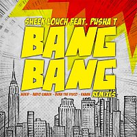 Sheek Louch – Bang Bang (feat. Pusha T) [Remixes]