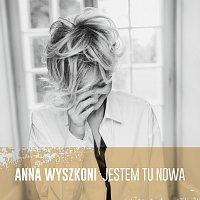 Anna Wyszkoni – Jestem Tu Nowa