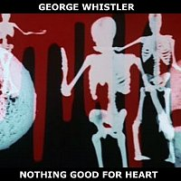 Nothing Good for Heart