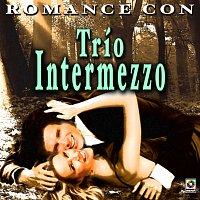 Trío Intermezzo – Romance Con Trío Intermezzo