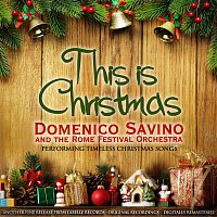 Domenico Savino – This Is Christmas (Domenico Savino Performing Timeless Christmas Songs)