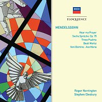 Heinrich Schutz Choir and Chorale, Roger Norrington, Stephen Cleobury – Mendelssohn: Hear My Prayer; Sechs Spruche; Three Psalms