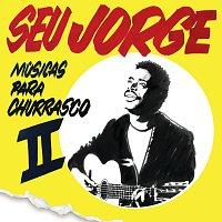 Seu Jorge – Músicas Para Churrasco [Vol. 2]