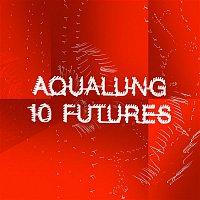 Aqualung – 10 Futures