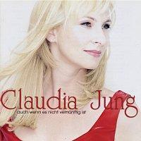 Claudia Jung – Auch wenn es nicht vernunftig ist