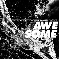 The Bloody Beetroots – Awesome [feat. The Cool Kids]
