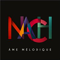 NACH – Ame mélodique [Radio Edit]