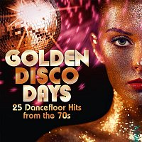 Various  Artists – Golden Disco Days: 25 Dancefloor Hits from the 70s