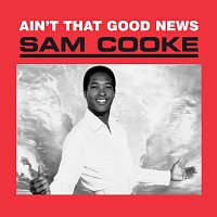 Sam Cooke – Ain't That Good News