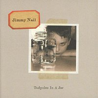 Jimmy Nail – Tadpoles In A Jar
