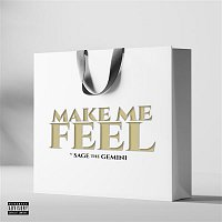 Sage The Gemini – Make Me Feel