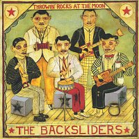 The Backsliders – Throwin' Rocks At The Moon