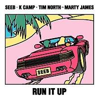 Seeb, K Camp, Tim North, Marty James – Run It Up