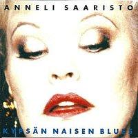 Anneli Saaristo – Kypsan naisen blues