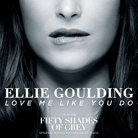 """Love Me Like You Do [From """"Fifty Shades Of Grey""""]"""
