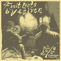 Fruit Bats, Vetiver – In Real Life [Live at Spacebomb Studios]